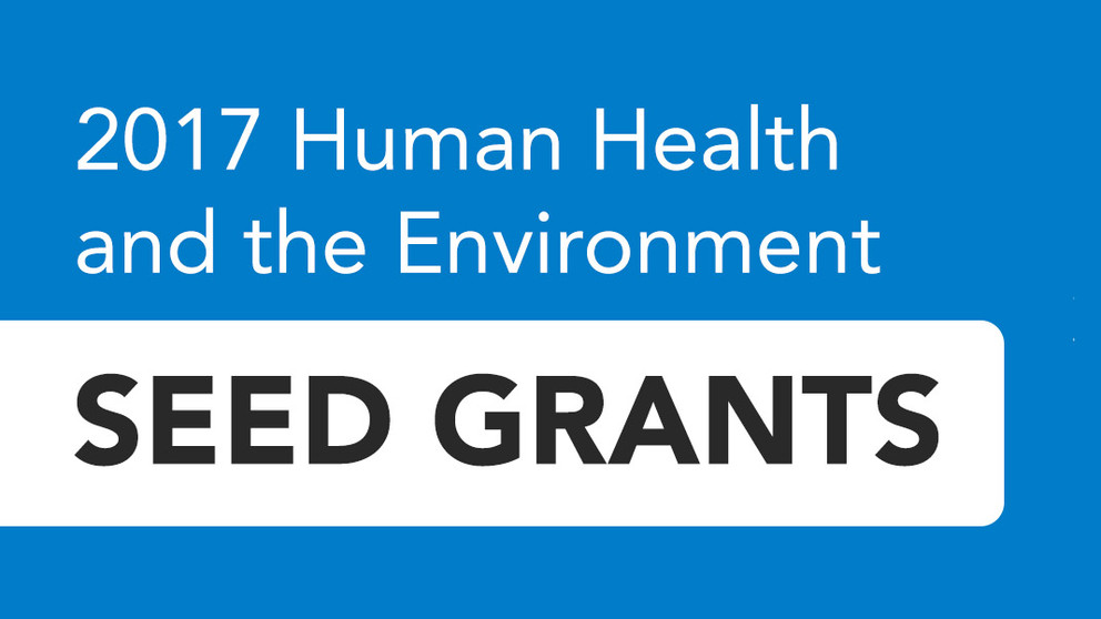 Seed grants focusing on human health, environment available